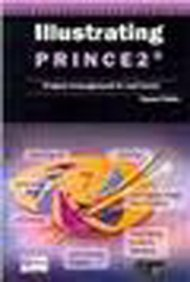 9788183334884: Illustrating Prince 2: Project Management in Real Terms