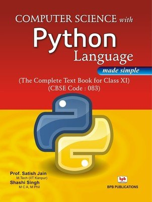 Computer Science with Python Language (The Complete Text Book for Class XI), (CBSE Code: 083): Prof...