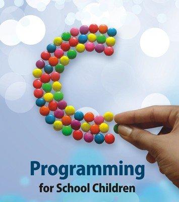 C Programming for School Children: Yashavant Kanetkar