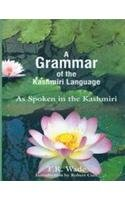 A Grammar of the Kashmiri Language as Spoken in the Kashmiri: T.R.Wade; Introduction By Robert ...