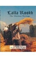 Lalla Rookh: The Glorious Heritage: Prof. K.L. Kalla (ed.)
