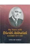 9788183390828: My Years With Sheikh Abdullah Kashmir 1971-1987