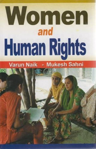 Women and Human Rights: Varun Naik and Mukesh Sahni