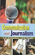 Communication and Journalism: C S Shrivastava,