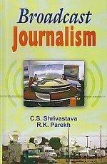 Broadcast Journalism: C S Shrivastava,