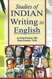 Studies of Indian Writing in English: Arvind Kumar Jha,