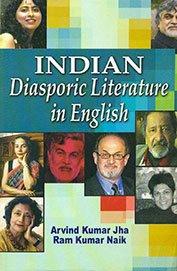 Indian Diasporic Literature in English: Arvind Kumar Jha,