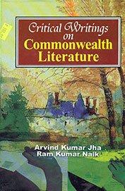Critical Writings on Commonwealth Literature: Arvind Kumar Jha,