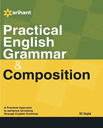 Practical English Grammar & Composition: S.C. Gupta