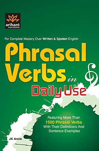 Phrasal Verbs in Daily Use: JK Arora