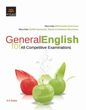 General English for All Competitive Exams: S.C. Gupta