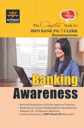 Banking Awareness: The Complete Book for IBPS Bank PO and CLERK Examinations (With 5 Practice Sets)...