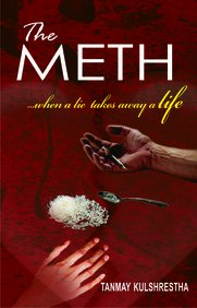 The Meth: When a Lie Takes Away: Tanmay Kulshrestha