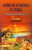 Ashram Schools in India: Dhir Alhadini Mishra