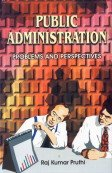 Public Administration: Problems and Perspectives: Raj Kumar Pruthi
