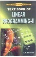 Text Book of Linear Programming-II: A.K. Sharma