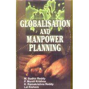 Globalisation and Manpower Planning: M.S. Reddy