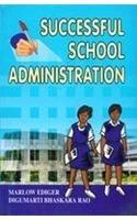 Successful School Administration: Digumarti Bhaskara Rao