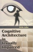 Cognitive Architecture in Visually Impaired: Anita Julka