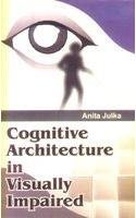 Cognitive Architecture in Visually Impaired: Julka Anita