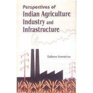 Perspectives of Indian Agriculture Industry and Infrastructure: T. Sreenivas