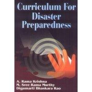 Curriculum for Disaster Preparedness: A. Rama Krishna,D.B. Rao,M. Sree Rama Murthy