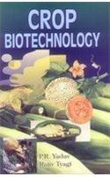 Crop Biotechnology: Tyagi Rajiv Yadav