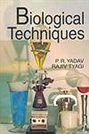 Biological Techniques: P.R. Yadav,Rajiv Tyagi