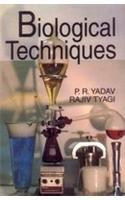 Biological Techniques: P.R. Yadav,Rajiv Tyagi