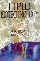 Lipid Biotechnology: P.R. Yadav,Rajiv Tyagi