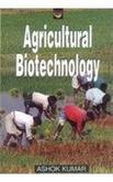 Agricultural Biotechnology: Ashok Kumar