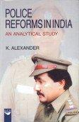 Police Reforms in India: K. Alexander