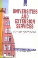 Universities and Extension Services : Future Directions: P Adinrayana Reddy