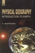 Physical Geography: Introduction to Earth: K. Bharatdwaj