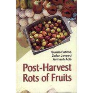 Post-Harvest Rots of Fruits: Avinash Ade,Sumia Fatima,Zafar Javeed