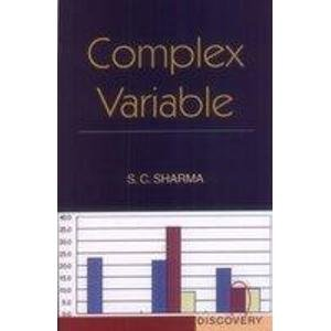 Complex Variable: S.C. Sharma