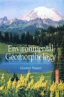 Environmental Geomorphology: Govind Prasad