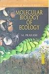 Molecular Biology of Ecology: M. Prakash