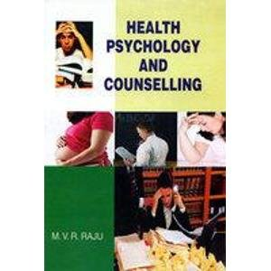 Health Psychology and Counselling: M.V.R. Raju
