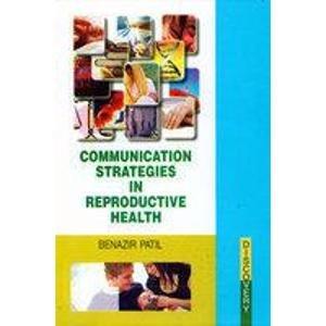 Communication Strategies in Reproductive Health: Benazir D. Patil