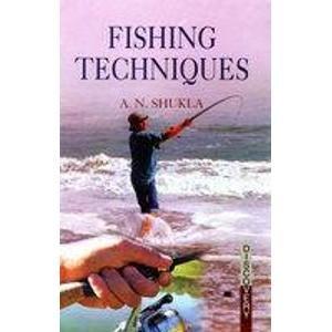Fishing Techniques: Arvind N. Shukla