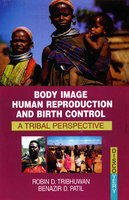 9788183563888: Body Image, Human Reproduction and Birth Control: A Tribal Perspective