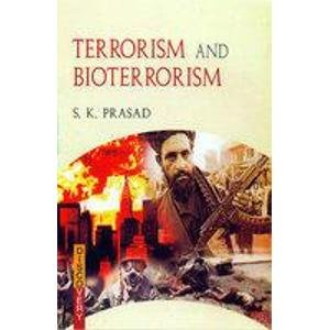Terrorism and Bioterrorism: S.K. Prasad