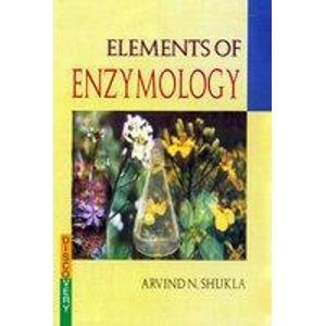 Elements of Enzymology: Arvind N. Shukla