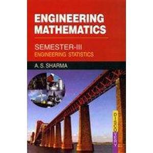 Engineering Mathematics Semester III, Engineering Statistics: A.S. Sharma