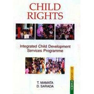 Child Rights: Integrated Child Development Services Programme: D. Sarada,T. Mamata