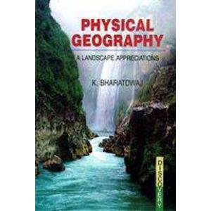 Physical Geography: A Landscape Appreciations: K. Bharatdwaj