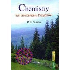 Chemistry: An Environmental Prospective: P.B. Saxena
