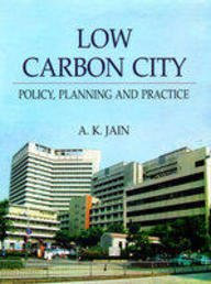 9788183564687: Low Carbon City: Policy, Planning and Practice
