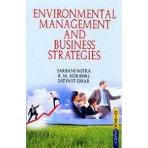 Environmental Management and Business Strategies: Krishna M. Agrawal,S. Mitra,Satyajit Dhar